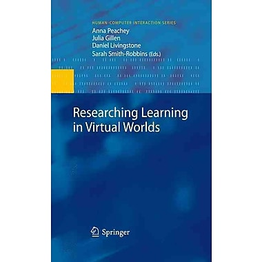 Researching Learning in Virtual Worlds (Human-Computer Interaction Series)