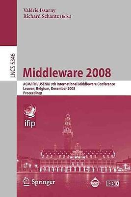 Middleware 2008: ACM/IFIP/USENIX 9th International Middleware Conference Leuven, Belgium