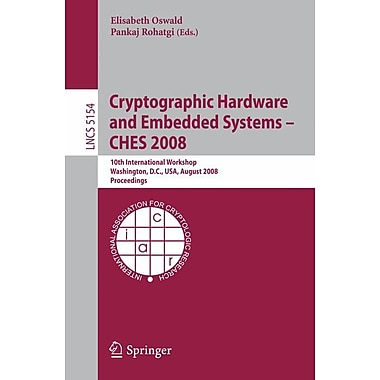 Cryptographic Hardware and Embedded Systems - CHES 2008