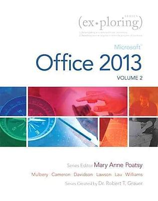 Exploring Microsoft Office 2013, Volume 2