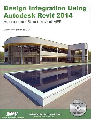 Design Integration Using Autodesk Revit 2014
