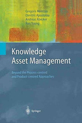 Knowledge Asset Management: Beyond the Process-centred and Product-centred Approaches