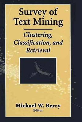 Survey of Text Mining: Clustering, Classification, and Retrieval