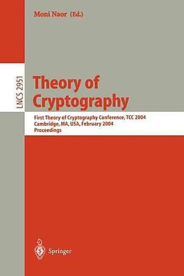 Theory of Cryptography: First Theory of Cryptography Conference