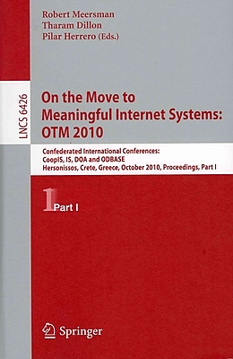 On the Move to Meaningful Internet Systems, OTM 2010