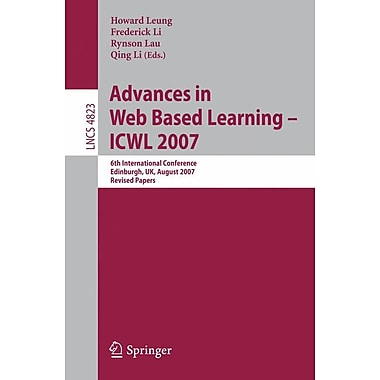 Advances in Web Based Learning - ICWL 2007: 6th International Conference
