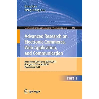Advanced Research on Electronic Commerce, Web Application, and Communication (Paperback)