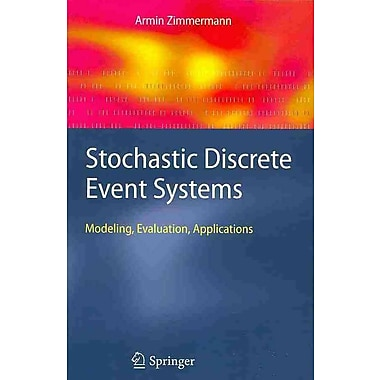 Stochastic Discrete Event Systems: Modeling, Evaluation, Applications