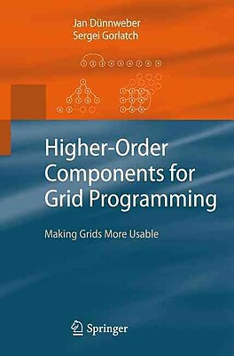 Higher-Order Components for Grid Programming: Making Grids More Usable