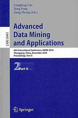 Advanced Data Mining and Applications Longbing Cao, Yong Feng, Jiang Zhong