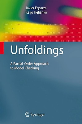 Unfoldings: A Partial-Order Approach to Model Checking