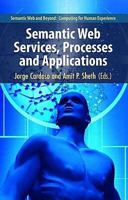Semantic Web Services, Processes and Applications