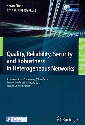 Quality, Reliability, Security and Robustness in Heterogeneous Networks.