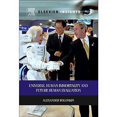 Universe, Human Immortality and Future Human Evaluation (Elsevier Insights)