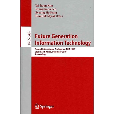 Future Generation Information Technology (Paperback)