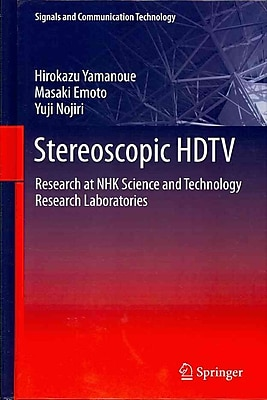Stereoscopic HDTV: Research at NHK Science and Technology Research Laboratories