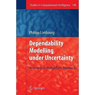 Dependability Modeling under Uncertainty