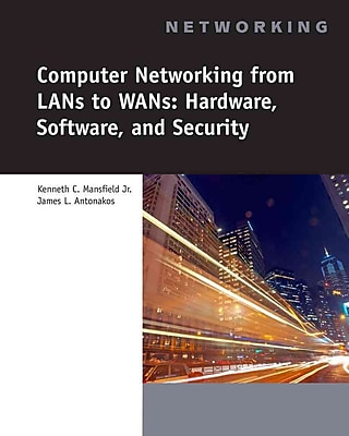 Computer Networking from LANs to WANs: Hardware, Software and Security (Networking)