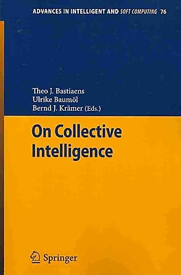 On Collective Intelligence (Advances in Intelligent and Soft Computing)