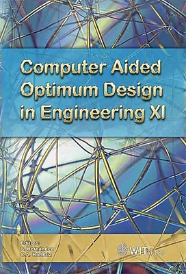 Computer Aided Optimum Design in Engineering XI (Wit Transactions on the Built Environment)