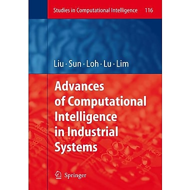 Advances of Computational Intelligence in Industrial Systems (Studies in Computational Intelligence)