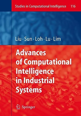 Advances of Computational Intelligence in Industrial Systems (Studies in Computational Intelligence)