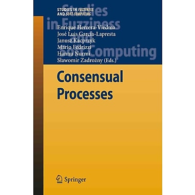 Consensual Processes (Studies in Fuzziness and Soft Computing)