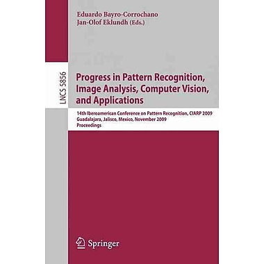 Progress in Pattern Recognition, Image Analysis, Computer Vision, and Applications Paperback