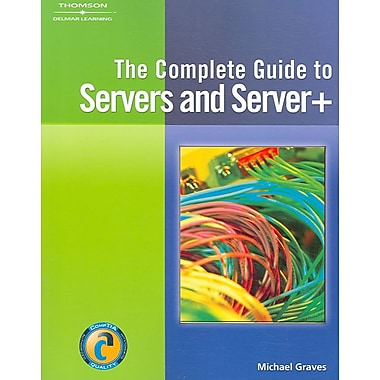 Complete Guide to Servers and Server+
