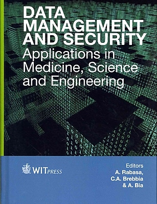 Data Management and Security: Applications in Medicine, Sciences and Engineering