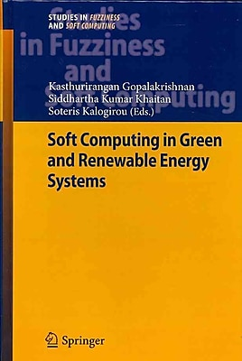 Soft Computing in Green and Renewable Energy Systems (Studies in Fuzziness and Soft Computing)