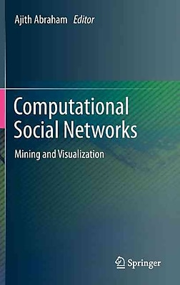 Computational Social Networks: Mining and Visualization