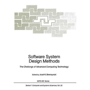 Software System Design Methods: The Challenge of Advanced Computing Technology