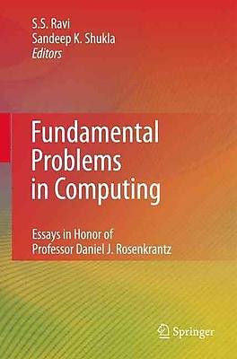 Fundamental Problems in Computing: Essays in Honor of Professor Daniel J. Rosenkrantz