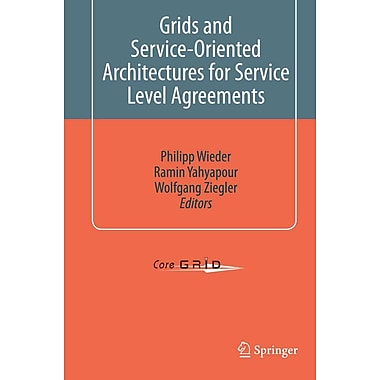 Grids and Service-Oriented Architectures for Service Level Agreements (CoreGrid)