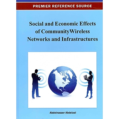 Social and Economic Effects of Community Wireless Networks and Infrastructures