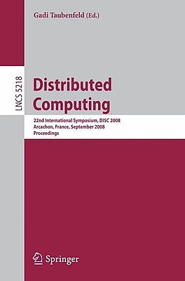 Distributed Computing: 22nd International Symposium, DISC 2008, Arcachon, France