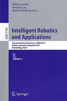 Intelligent Robotics and Applications 4th International Conference