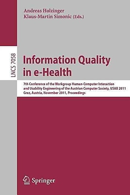 Information Quality in e-Health: 7th Conference of the Workgroup