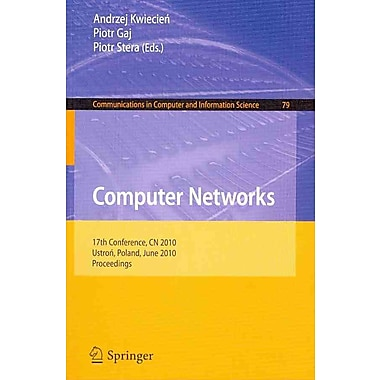 Computer Networks: 17th Conference, CN 2010, Ustron, Poland, June 15-19, 2010. Proceedings