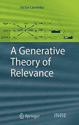 A Generative Theory of Relevance (The Information Retrieval Series)