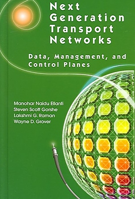 Next Generation Transport Networks: Data, Management, and Control Planes (Hardcover)