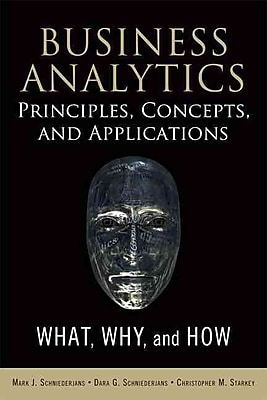 Business Analytics Principles, Concepts, and Applications