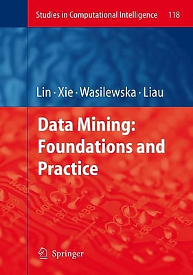 Data Mining: Foundations and Practice (Studies in Computational Intelligence)