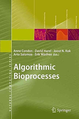 Algorithmic Bioprocesses (Natural Computing Series)