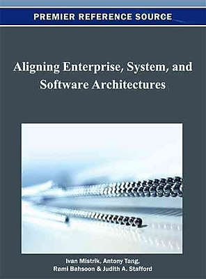 Aligning Enterprise, System, and Software Architectures (Premier Reference Source)