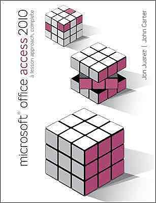Microsoft Office Access 2010: A Lesson Approach, Complete