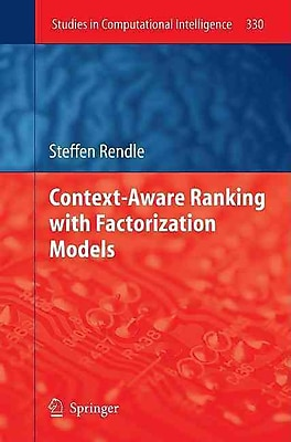 Context-Aware Ranking with Factorization Models (Studies in Computational Intelligence)