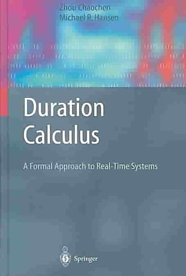 Duration Calculus: A Formal Approach to Real-Time Systems