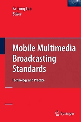 Mobile Multimedia Broadcasting Standards: Technology and Practice